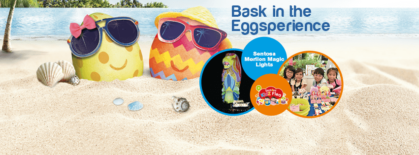 Bask in the Sentosa Eggsperience this March School Holidays!