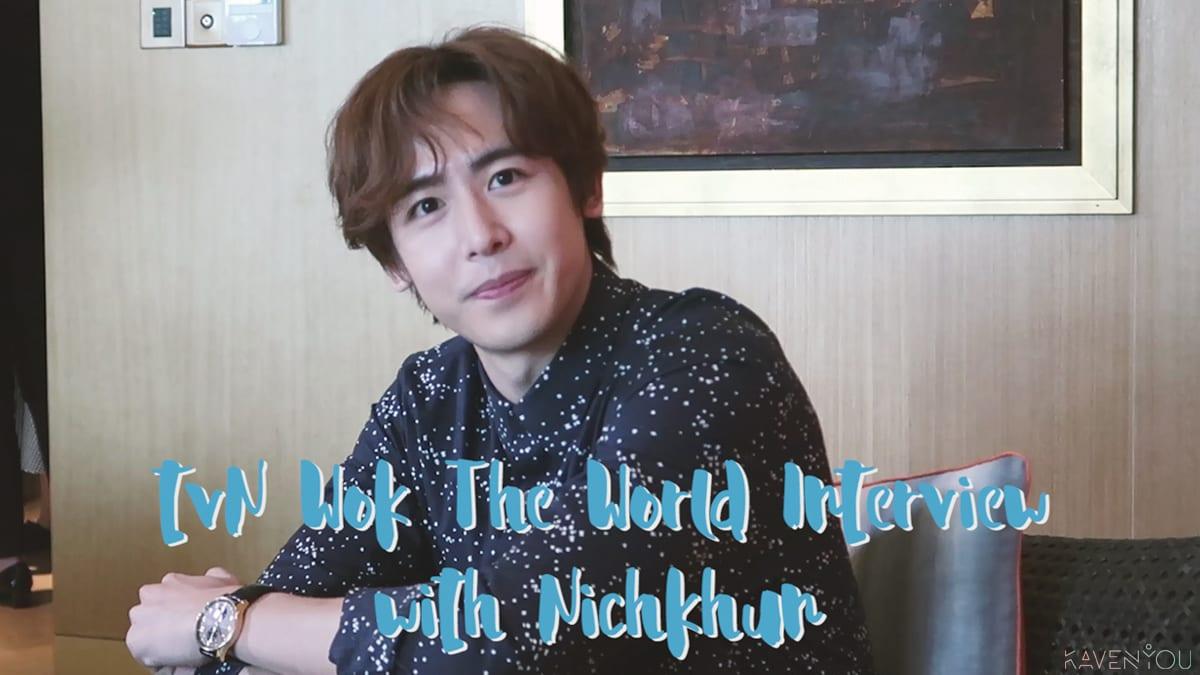Nichkhun wok the world interview