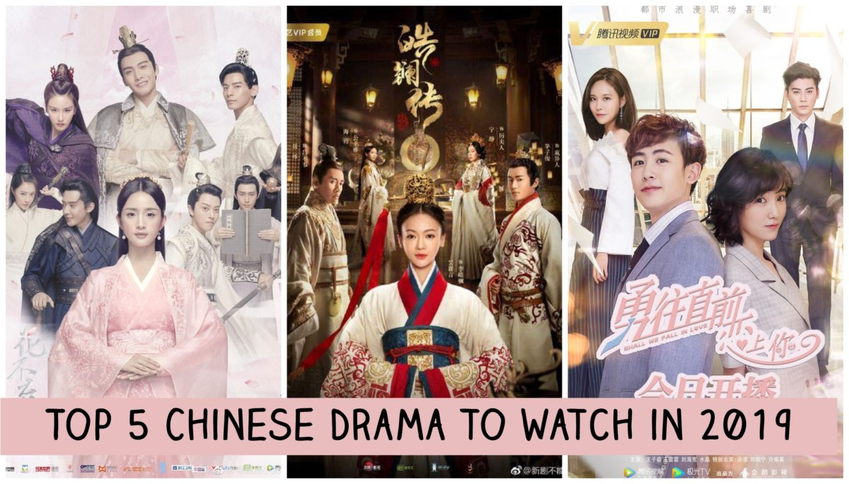 Best Chinese Drama 2019 Top 5 Chinese Drama to watch in 2019 (January Edition) | KAvenyou.com