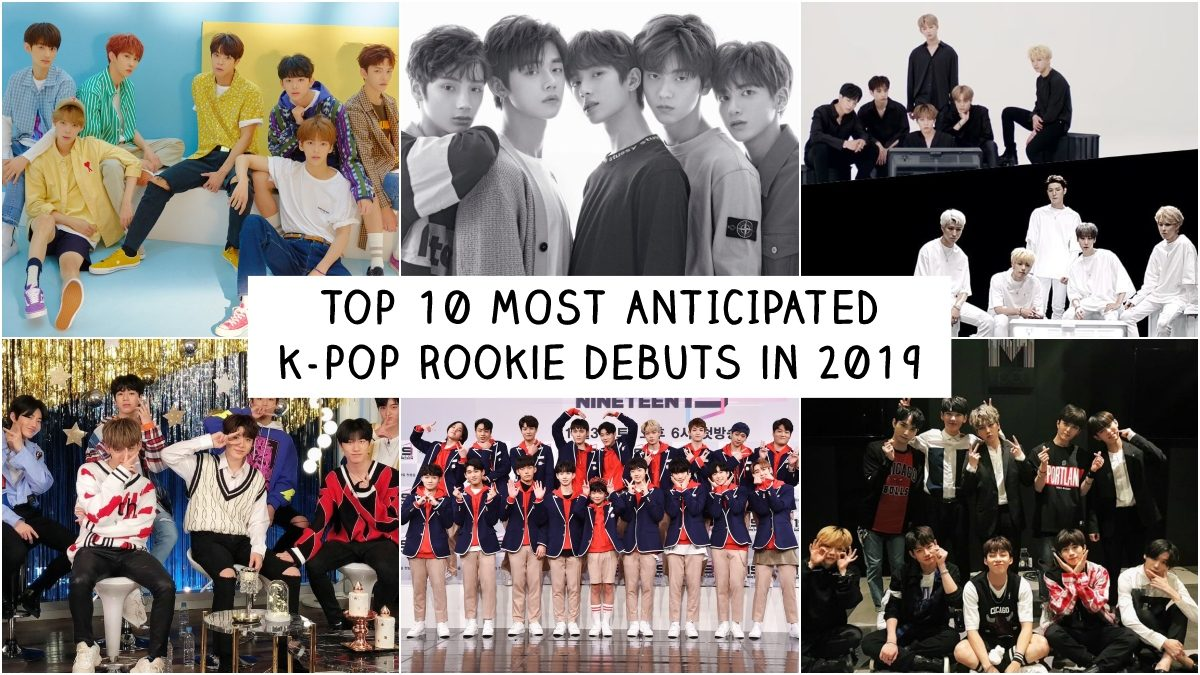 Top 10 Most Anticipated K-pop Rookie Debuts in 2019