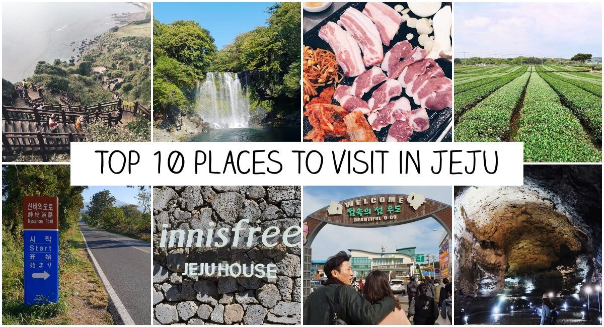 10 Places You Must Visit in Jeju