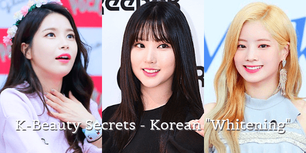 "K-Beauty Secrets - Korean ""Whitening"""