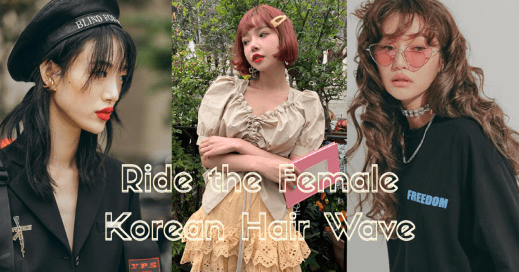Ride the Female Korean (Hair) Wave of 2019